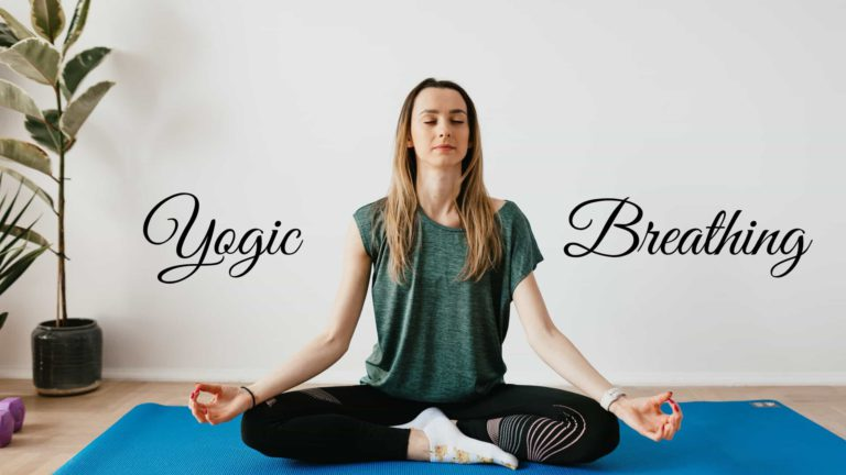 What is Yogic Breathing & How To Practice (5 SIMPLE Steps)