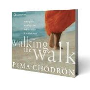 Walking The Walk - Pema Chodron